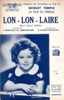 PARTITION SHIRLEY TEMPLE - LON LON LAIRE (DU FILM LE FILLE DU REBELLE) - 1936 - EXCELLENT ETAT - - Film Music