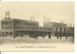 02 - SAINT QUENTIN / LA GARE DU NORD - Saint Quentin