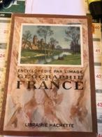 Encyclopédie Par L'image Géographie De La France - Encyclopédies
