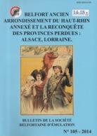Belfort Ancien Arrondissement Du Haut Rhin Annexé Et La Reconquête Des Provinces Perdues : Alsace Lorraine - Franche-Comté