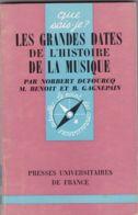 N. Dufourcq - M. Benoit - B. Gagnepain - Les Grandes Dates De L'histoire De La Musique - Musique