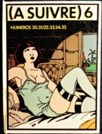 (  A Suivre ) - Album N° 6 - Casterman - N° : 30, 31, 32, 33, 34, 35 . - Tardi