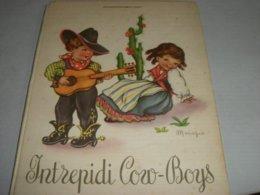 """LIBRO ILLUSTRATO DA MARIAPIA EDITRICE PICCOLI """"INTREPIDI COWBOYS """" COLLANA IL MONDO 1949 - Books, Magazines, Comics"""
