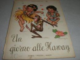 """LIBRO ILLUSTRATO DA MARIAPIA EDITRICE PICCOLI """"UN GIORNO ALLE HAWAY"""" COLLANA IL MONDO 1949 N.4 - Books, Magazines, Comics"""