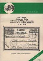 Les Camps D Internes Civils Pendant La 1ere Guerre 1914-1919 - Carnavale - 92 Pages - Frais De Port 2.50€ - Philatelie Und Postgeschichte