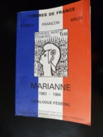 CATALOGUE FEDERAL   TIMBRES DE FRANCE  -  MARIANNE  1983 - 1984 - Manuali