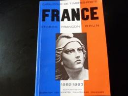 CATALOGUE  TIMBRES DE FRANCE  - STORCH - FRANCON - BRUN   1982 - 1983 - Manuali