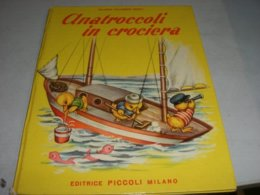 """LIBRO ILLUSTRATO DA MARIAPIA EDITRICE PICCOLI """"ANATROCCOLI IN CROCIERA""""NUOVA COLLANA VOCI LIETE N.6 - Books, Magazines, Comics"""
