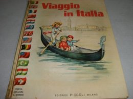 """LIBRO ILLUSTRATO DA MARIAPIA EDITRICE PICCOLI """"VIAGGIO IN ITALIA """" COLLANA MONDO 1957 N12 - Books, Magazines, Comics"""