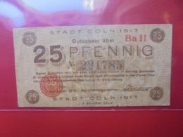 Cöln 25 PFENNIG 1917/18 CIRCULER - [ 2] 1871-1918 : Impero Tedesco