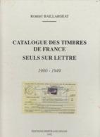 CATALOGUE DES TIMBRES DE FRANCE SEULS SUR LETTRE ROBERT BAILLARGEAT SINAIS 1992. 311 PAGES / 2 / TIROIR HAUT - Francia