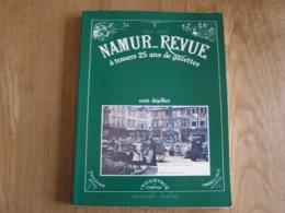NAMUR REVUE 1915 1940 à Travers 25 Ans De Gazettes Régionalisme Citadelle Armée 13 è Ligne Commerces Métiers Tram Meuse - Culture