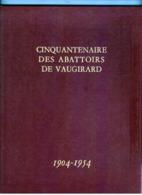 CINQUANTENAIRE Des ABATTOIRS De VAUGIRARD 1904 - 1954 - Livres Dédicacés