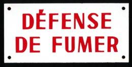DEFENSE DE FUMER - Enameled Signs (after1960)