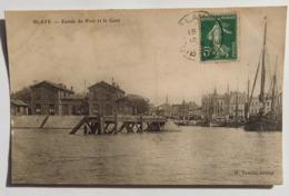 C. P. A. : 33  BLAYE : Entrée Du Port Et La Gare, Timbre En 1908 - Blaye