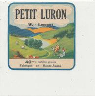 W 161 A / ETIQUETTE  FROMAGE   PETIT  LURON   W. LOMONT FAB. EN HAUTE SAONE - Formaggio