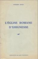L'EGLISE ROMANE D'XHIGNESSE- Edouard SENNY - 36 Pages - Plusieurs Illustrations - Cultura