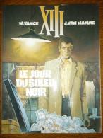 Vance & Van Hamme: XIIIl: Le Jour Du Soleil Noir/ Dargaud, 1999 - XIII
