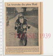 Presse 1939 Tournée Du Père-Noel En Moto Motocyclette Ancienne Habits Motocycliste 223CHV17 - Vieux Papiers