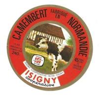 ETIQUETTE De FROMAGE..CAMEMBERT Fabriqué En NORMANDIE...ISIGNY Coopérative à ISIGNY ( Calvados 14) - Formaggio