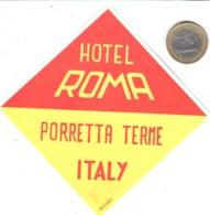 ETIQUETA DE HOTEL  - HOTEL ROMA  -PORRETTA TERME  -ITALY - Etiquetas De Hotel