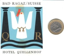 ETIQUETA DE HOTEL  - HOTEL QUELLENHOF  -BAD RAGAZ  -SUISSE  (CON CHARNELA) - Etiquetas De Hotel