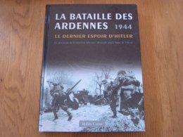 LA BATAILLE DES ARDENNES 1944 Le Dernier Espoir D'Hitler Guerre 40 45 Militaria Bastogne Elsenborn Malmédy Peiper SS - War 1939-45