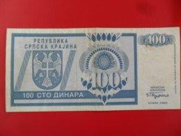 Republika Srpska Krajina 100 Dinara 1992, P-R3a, Price For 1 Pcs - Croazia