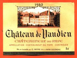 étiquette Vin De Chateauneuf Du Pape Chateau De Vaudien 1980 G Meffre à Gigondas - 75 Cl - Vin De Pays D'Oc