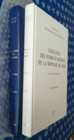 2 Catalogue Des Fonds D'archives De La Monnaie De Paris Tome 1 & 2 - Francia