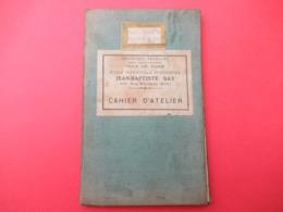 Cahier D'Atelier/RF/Ville De Paris/ Ecole Municipale Supérieure Jean-Baptiste SAY/Rue D'Auteuil/1910-1911  VPN299 - Diploma & School Reports