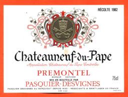 étiquette Vin De Chateauneuf Du Pape Prémontel Récolte 1982 Pasquier Desvignes à Saint Lager - 75 Cl - Vin De Pays D'Oc