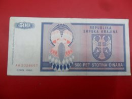 Republika Srpska Krajina 500 Dinara 1992, P-R4a, Price For 1 Pcs - Kroatië