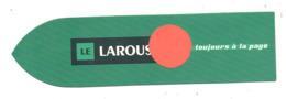 """Marque-pages - Dictionnaire """" LAROUSSE """" Est Toujours à La Page - Pub: Librairie BIRET à Paris (b260/4) - Marque-Pages"""