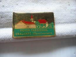 Pin's Des 30 Ans Du Foyer Paroissial De CHALAMPE (Dépt 68) - Other