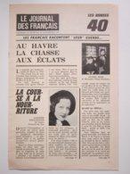 """LE JOURNAL DES FRANCAIS N°129 Les Années 40 """" AU HAVRE LA CHASSE AUX ECLATS """" Supplément Du Journal De La France - France"""