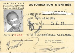 DOCUMENT ADMINISTRATIF IDENTITÉ CARTE AUTORISATION ENTRÉE AÉROSPATIALE DIVISION HÉLICOPTÈRE ETABLISSEMENT MARIGNANE 13 - Alte Papiere
