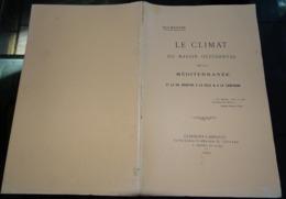 Le Climat Du Bassin Occidentale De La Méditerrannée 1903  Jules Maistre Clermont L'hérault - Documentos Antiguos