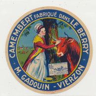 W 226 / ETIQUETTE  FROMAGE     CAMEMBERT FABRIQUE  DANS LE BERRY M. GADOUIN VIERZON - Fromage