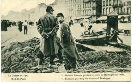 Première Guerre Mondiale Le Guerre De 1914 B & C Paris N°3 Soldats Français Gardant Les Rues De Boulogne-sur-Mer - Boulogne Sur Mer