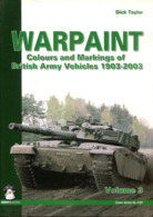 Warpaint - Colours And Markings Of British Army Vehicles 1903-2003. Volume 3 - Deutsch