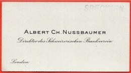 Carte De Visite ALBERT CH. NUSSBAUMER Direktor Des Schweizerischen Bankverein London ** Specimen Banque - Cartes De Visite