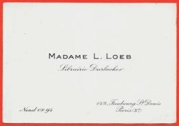 Carte De Visite MADAME L. LOEB Librairie Durlacher 75010 Paris Faubourg Saint-Denis St * Métier Libraire - Cartes De Visite