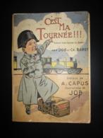 RARE:C'est Ma Tournée:re Histoire D'une Tournée CH.BARET,par JOB Et CH.BARET,Préface De A.CAPUS 25x18 Cm,en 1900. - Livres, BD, Revues