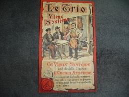 Ancienne étiquette Le Trio Vieux Système Distillé D'après L'ancien Système Excellent état. - Autres