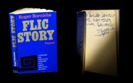 [ENVOI DEDICACE] BORNICHE (Roger) - Flic Story. - Boeken, Tijdschriften, Stripverhalen