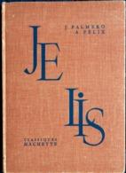J. Palmero Et A. Félix - JE LIS - De La Lecture à La Rédaction De La Phrase - Classiques Hachette - ( 1962 ) . - Bücher, Zeitschriften, Comics