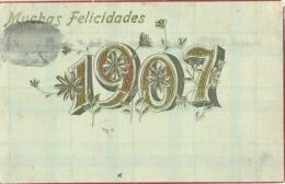 Felicitacion Año Nuevo 1907. Mexico. - Año Nuevo