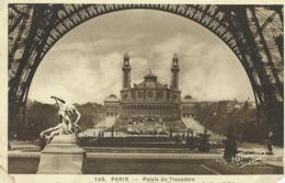 PARIS - Palais Du Trocadéro Vue Prise Sous La Tour Eiffel - Other Monuments