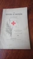 UN SOUVENIR DE SOLFERINO H. DUNANT AMSTERDAM 1902 CROIX ROUGE RED CROSS 118 PAGES /FREE SHIPPING R - Livres, BD, Revues
